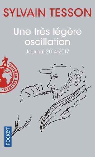 Une très légère oscillation. Journal 2014-2017