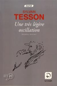 Livres audio gratuits à télécharger sur ordinateur Une très légère oscillation  - Journal 2014-2017 par Sylvain Tesson en francais