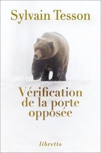 Sylvain Tesson - Vérification de la porte opposée.