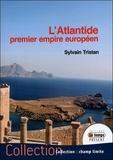 Sylvain Tristan - Atlantide - Premier empire européen.