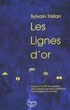 Sylvain Tristan - Les lignes d'or - Pourquoi TOUTES les capitales des premières grandes civilisations furent érigées sur ces axes.
