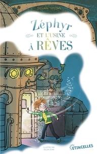 Sylvain Tristan - Zéphyr et l'usine à rêves.