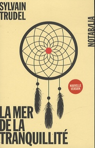 Sylvain Trudel - La mer de la tranquillité.