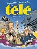 Sylvain Vallée et Xavier Cucuel - Les grandes heures de la télé - Années 60-70.