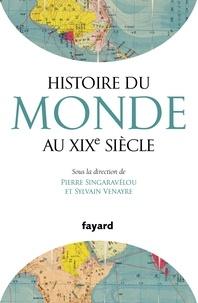 Sylvain Venayre et Pierre Singaravélou - Histoire du Monde au XIXe siècle.