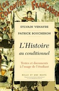Sylvain Venayre et Patrick Boucheron - L'Histoire au conditionnel - Textes et documents à l'usage de l'étudiant.