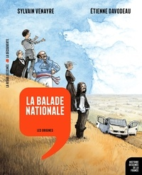 Sylvain Venayre et Etienne Davodeau - La balade nationale - Les origines.