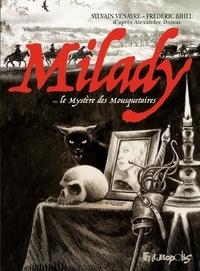 Sylvain Venayre et Frédéric Bihel - Milady ou le Mystère des Mousquetaire.