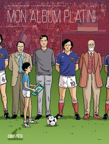 Mon album Platini. Génération Séville 82