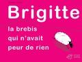 Sylvain Victor - Brigitte, la brebis qui n'avait peur de rien.