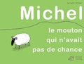 Sylvain Victor - Michel - Le mouton qui n'avait pas de chance.