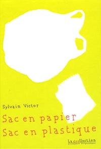 Sylvain Victor - Sac en papier Sac en plastique.