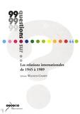 Sylvain Wagnon-Charpy - Les relations internationales de 1945 à 1989.