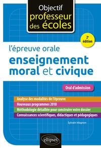 Sylvain Wagnon - L'épreuve orale d'enseignement moral et civique.