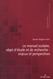 Sylvain Wagnon - Le manuel scolaire, objet d'étude et de recherche : enjeux et perspectives.