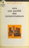 Sylvain Wickham et Pierre Tabatoni - Vers une société des consommateurs - Du marketing au consumérisme.