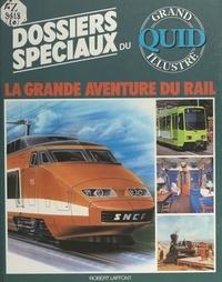 Sylvain Zalkind et  Collectif - La grande aventure du rail.