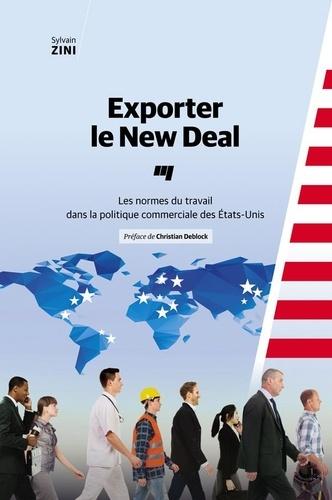Exporter le New Deal. Les normes du travail dans la politique commerciale des États-Unis