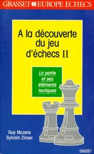 A LA DECOUVERTE DU JEU DECHECS. Tome 2, La partie et ses éléments tactiques.pdf