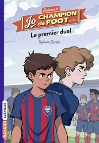 Sylvain Zorzin - Jo champion de foot, objectif pro !, Tome 02 - Le premier duel.