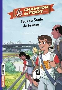 Sylvain Zorzin - Jo, champion de foot Tome 3 : Tous au Stade de France !.