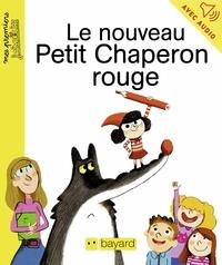 Maximiliano Luchini et Sylvain Zorzin - Le nouveau Petit Chaperon Rouge.