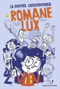 Sylvain Zorzin et Eric Meurice - Romane Lux  : La rentrée catastrophique de Romane Lux.