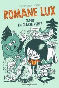 Sylvain Zorzin - Romane Lux, Tome 02 - Enfer en classe verte.