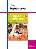 Sylvaine Arnould-Drouilly et Michaël Auroy - Sciences et Technologie 6e Cycle 3 - Livre du professeur.