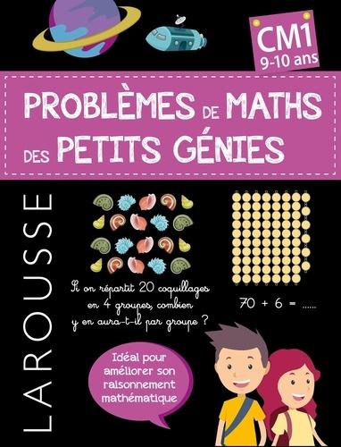 Les problèmes de maths des petits génies. CM1