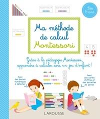 Sylvaine Auriol - Ma méthode de calcul Montessori.