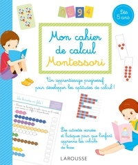 Sylvaine Auriol - Mon cahier de calcul Montessori - Dès 5 ans.