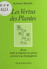 Sylvaine Bataille - Les vertus des plantes.