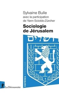 Sylvaine Bulle - Sociologie de Jérusalem.