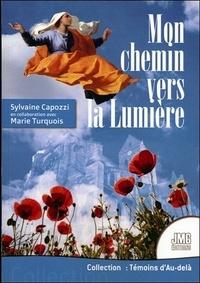Sylvaine Capozzi - Mon chemin vers la lumière.