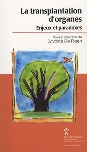 Sylvaine De Plaen - La transplantation d'organes : enjeux et paradoxes.