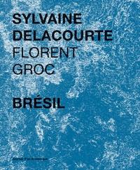Sylvaine Delacourte et Florent Groc - Brésil.