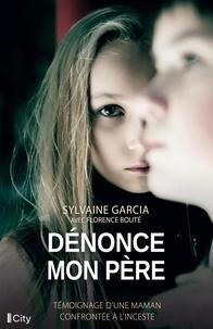 Sylvaine Garcia - Dénonce mon père.