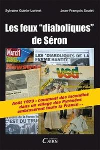 Sylvaine Guinle-Lorinet et Jean-François Soulet - Les feux diaboliques de Séron.