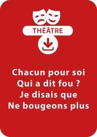 Sylvaine Hinglais - THEATRALE  : Chacun pour soi ; Qui a dit fou ? ; Je disais que ; Ne bougeons plus - 4 saynètes à télécharger.