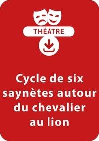 Sylvaine Hinglais - THEATRALE  : Cycle de six saynètes autour du chevalier au lion (9-11 ans) - Un lot de 6 saynètes à télécharger.