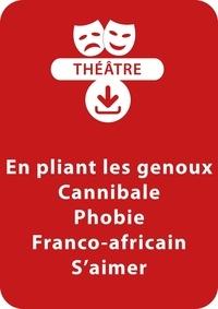 Sylvaine Hinglais - THEATRALE  : En pliant les genoux ; Cannibale ; Phobie ; Franco-africain ; S'aimer - 5 saynètes à télécharger.