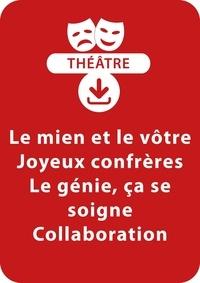 Sylvaine Hinglais - THEATRALE  : Le mien et le vôtre ; Joyeux confrères ; Le génie, ça se soigne ; Collaboration - 4 saynètes à télécharger.