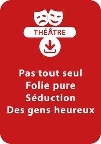Sylvaine Hinglais - THEATRALE  : Pas tout seul ; Folie pure ; Séduction ; Des gens heureux - Un lot de 4 saynètes à télécharger.