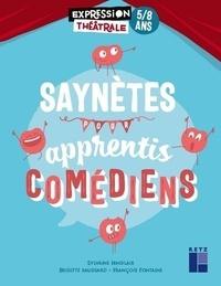 Sylvaine Hinglais et Brigitte Saussard - Saynètes pour apprentis comédiens 5/8 ans.