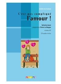 Sylvaine Jaoui - C'est pas compliqué l'amour ! - Niveau A2. 1 CD audio