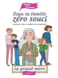 Sylvaine Jaoui et Anne-Olivia Messana - Dans la famille Zéro souci  : La grand-mère.