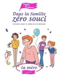 Sylvaine Jaoui et Anne-Olivia Messana - Dans la famille Zéro souci  : La mère.