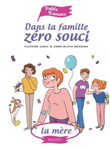 Dans la famille Zéro Souci...La mère