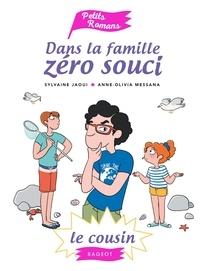 Sylvaine Jaoui et Anne-Olivia Messana - Dans la famille Zéro souci  : Le cousin.
